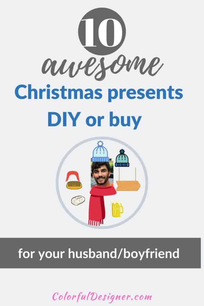 Christmas presents for him you can make by yourself or buy.