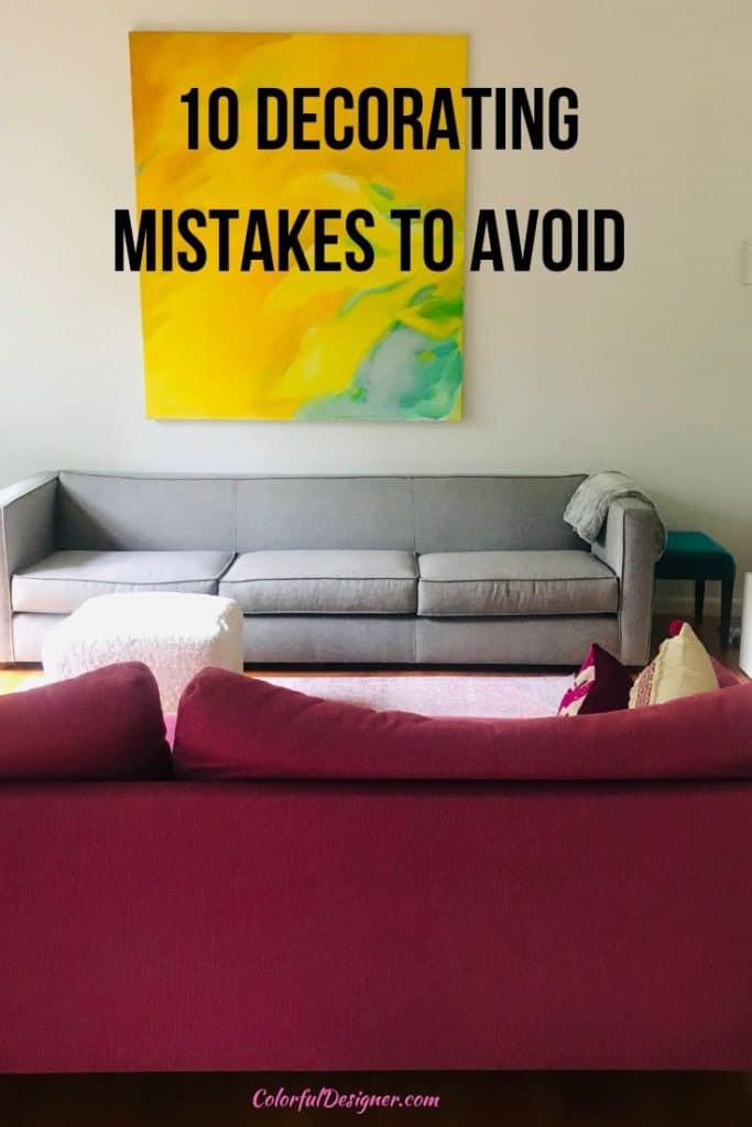 10 decorating mistakes you should avoid if you want to feel good in your home. Easy mistakes to avoid which will help you decorating right.