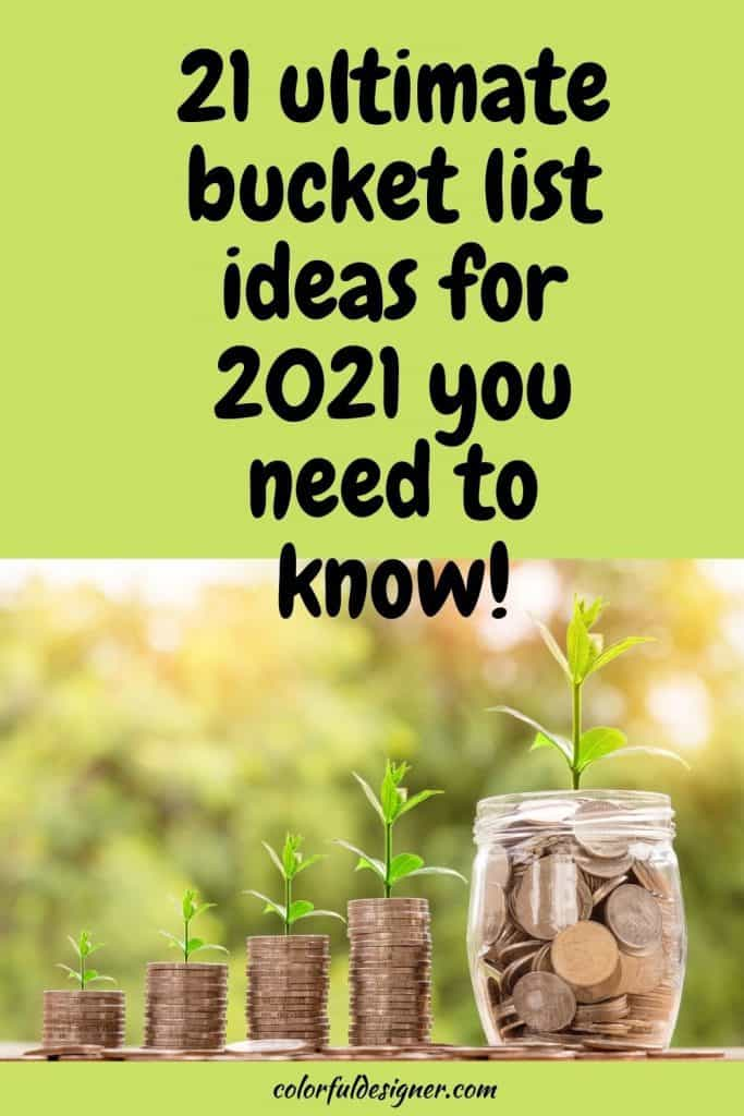 21 ultimate bucket list ideas for 2021 you need to know, save into your buckets to make your dreams come true.
