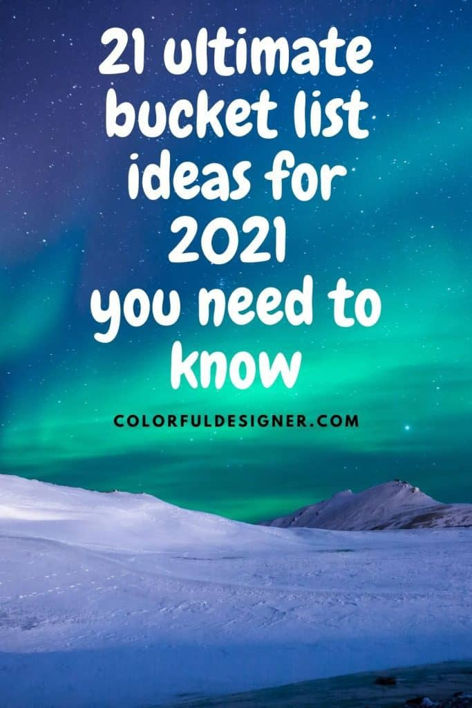 21 ultimate bucket list ideas for 2021 you need to know when planning your own list.
