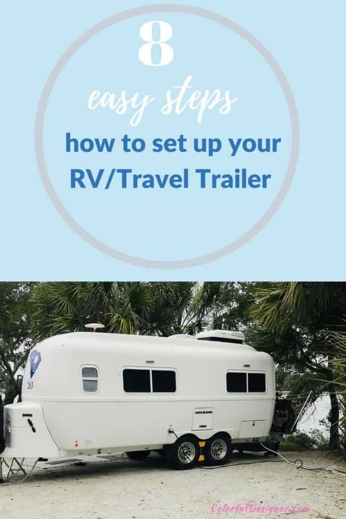 Want to learn a routine how to set up your RV? Here is a list of 8 easy steps how to set up your Travel Trailer.