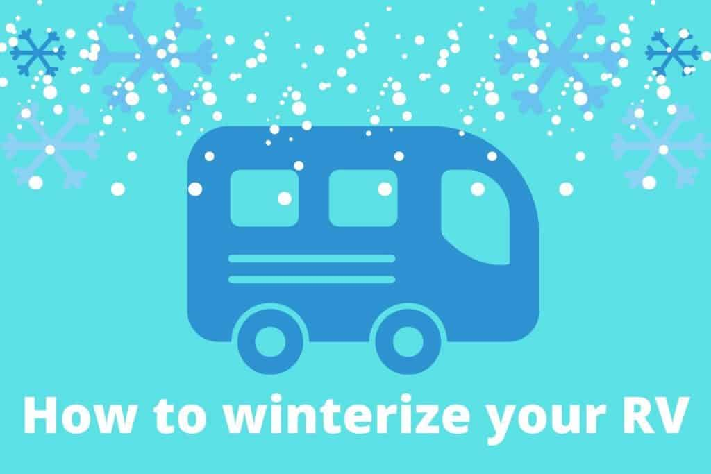 How to winterize your RV when it gets cold.