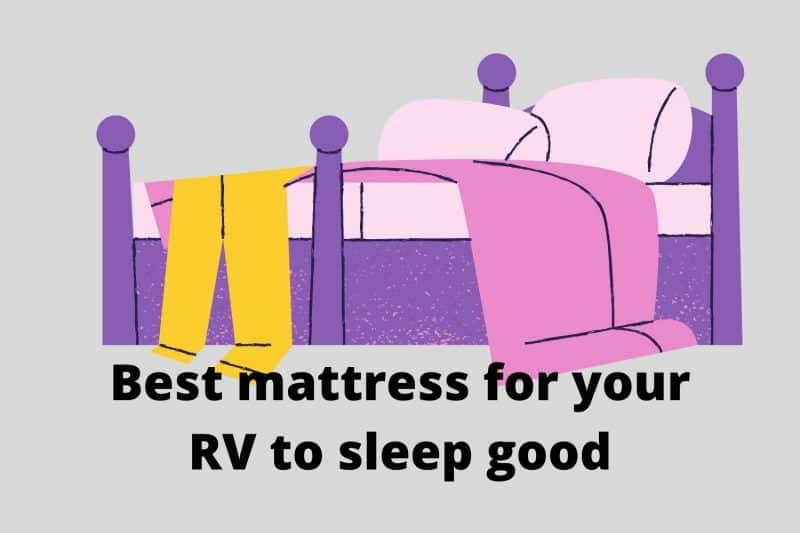 exchange your RV mattress to be comfortable