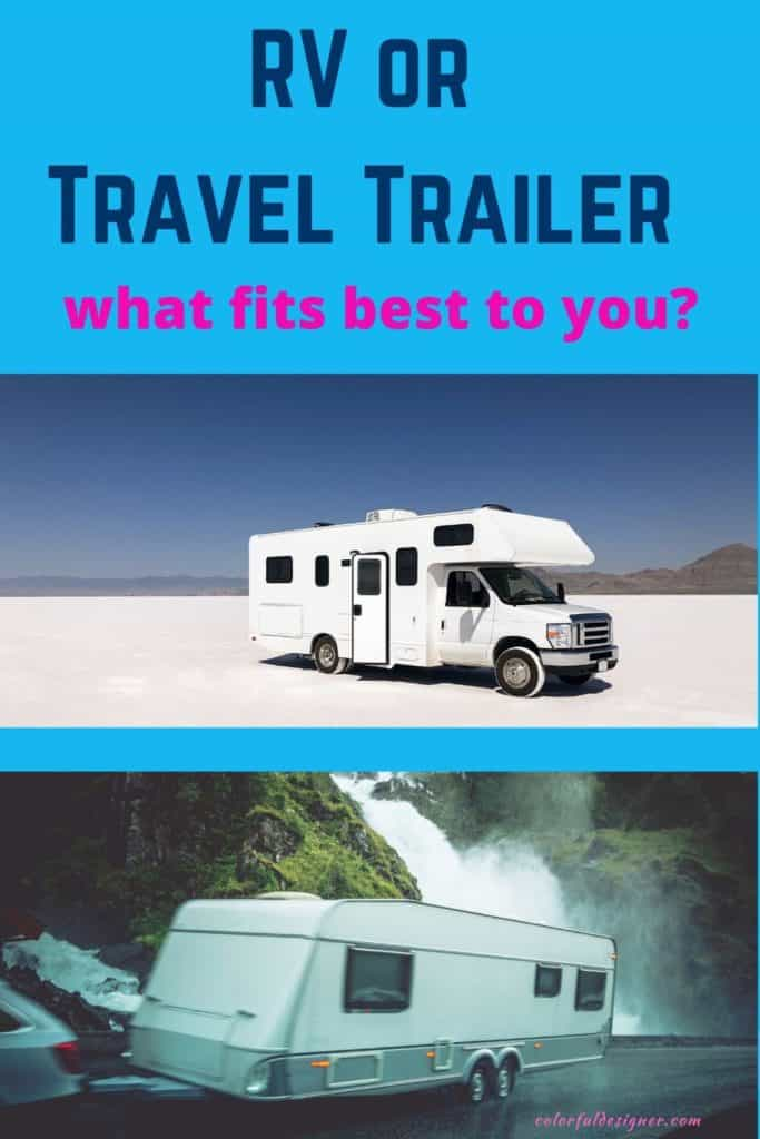 What to buy? RV or Travel Trailer?