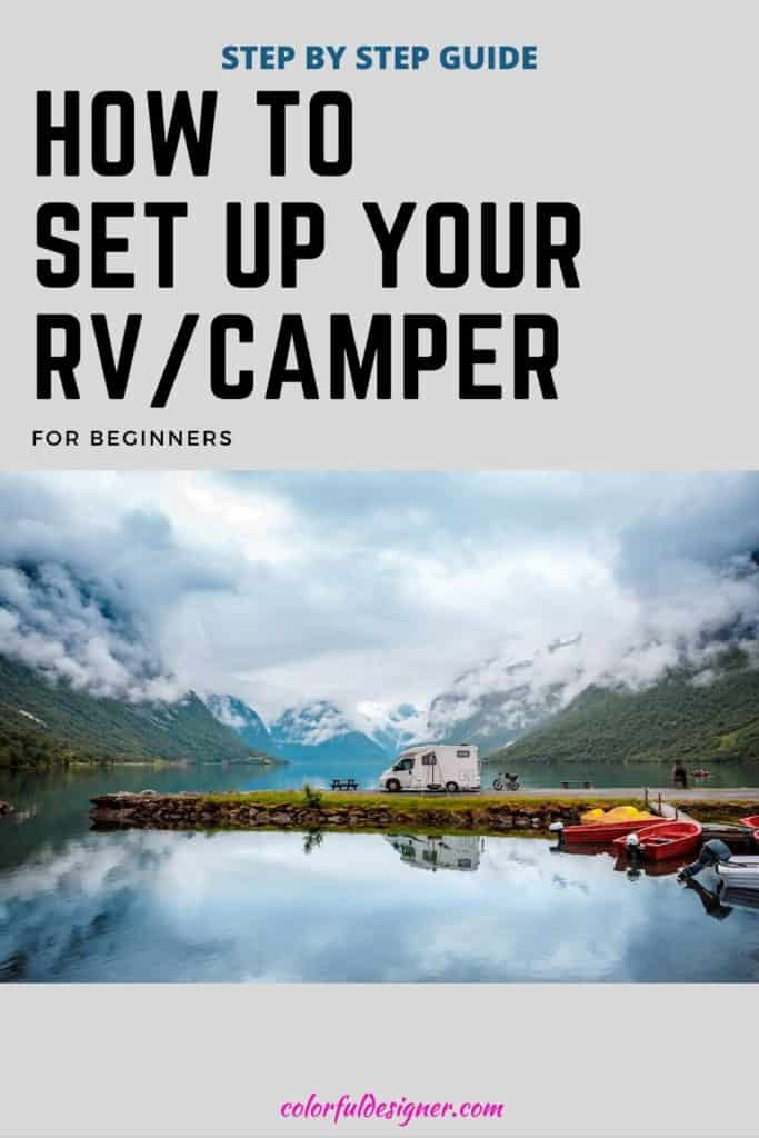How to set up your RV/Camper and break down.