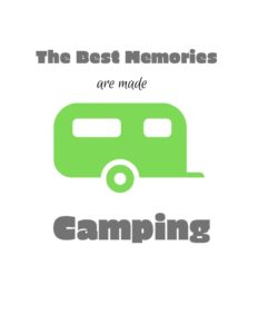 The best memories are made camping, 8 best tips you should know before you buy a Camper or RV