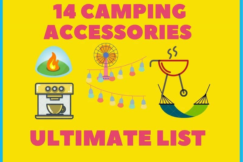 14 camping accessories ultimate list