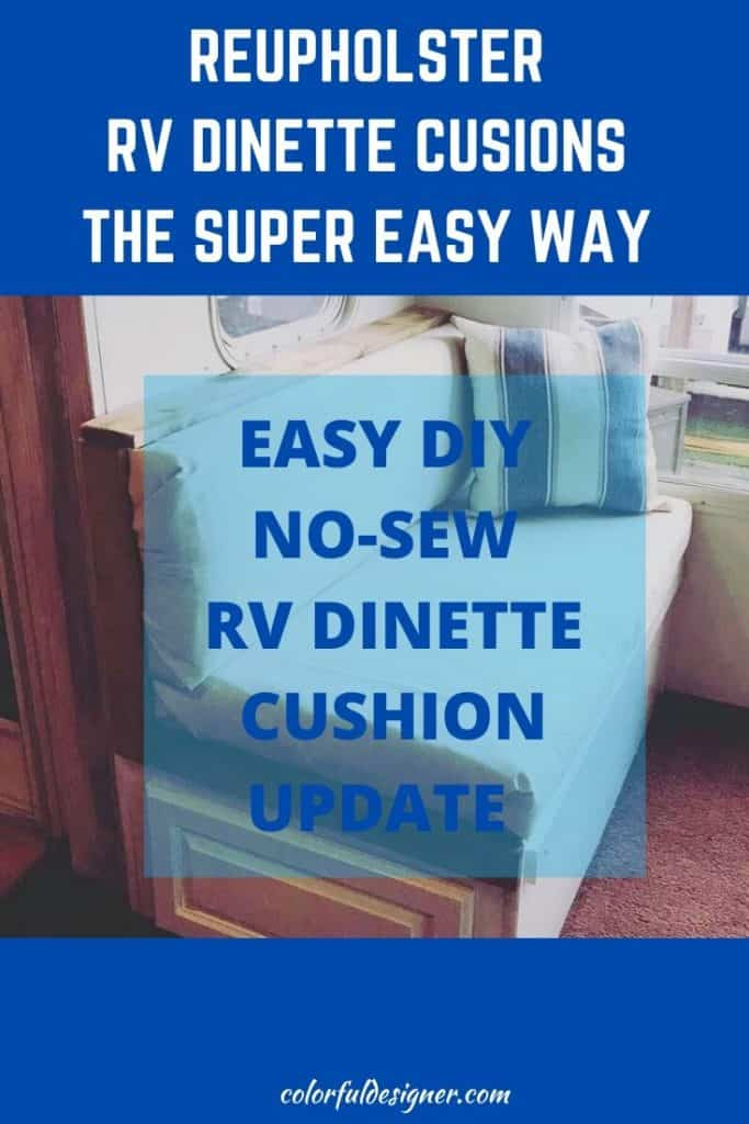Reupholster RV Dinette Cushions the super easy way. Update the dinette with a new fabric.